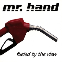 Mr. Hand: Fueled By the View