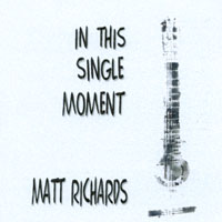 Matt Richards | In This Single Moment