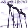Mr Love & Justice: Homeground
