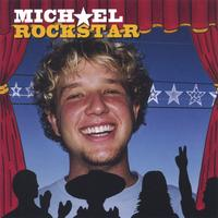 Michael Rockstar: Michael Rockstar