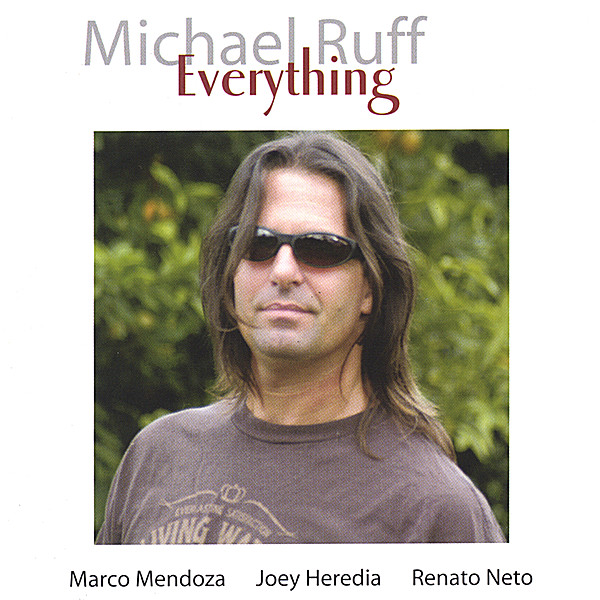 Michael Ruff | Everything | CD Baby Music Store