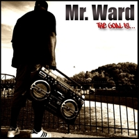 Mr. Ward | The Goal Is...
