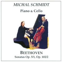 Michal Schmidt /Cellist and Pianist | Beethoven Cello Sonatas Op.5 no. 1 and Op.102 no.2
