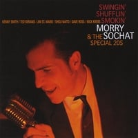 Morry Sochat & The Special 20s | Swingin' Shufflin' Smokin'