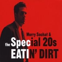 Morry Sochat & The Special 20s | Eatin' Dirt
