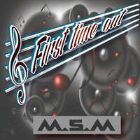 MSM | First Time Out