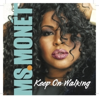 Ms. Monet | Keep On Walking