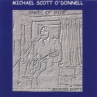 Michael Scott O'Donnell | Angel of Mine