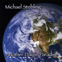 Michael Stribling | Another Day In Paradise