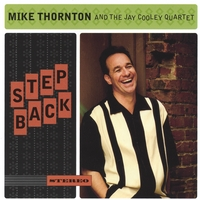 Mike Thornton @ The Jay Cooley Quartet | Step Back