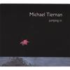 MICHAEL TIERNAN: Jumping In