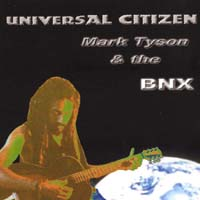 Mark Tyson & The BNX | Universal Citizen