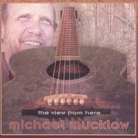 Michael Mucklow | The View From Here