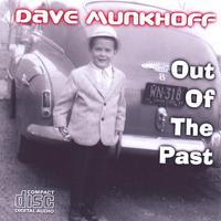 Dave Munkhoff | Out Of The Past