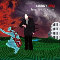 Murky Red | Time Doesn't Matter