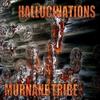 Murnane Tribe: Hallucinations