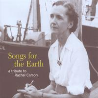 Various Artists | Songs for the Earth: A Tribute to Rachel Carson