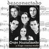 Grupo Musicalizando - Hugo Cuevas-Mohr: Desconectado