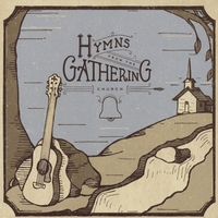 Music From the Gathering Church | Hymns From the Gathering Church