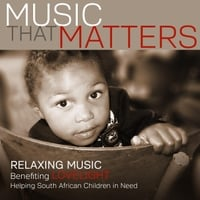 Various Artists | Music That Matters:  Relaxing Music Benefiting Lovelight, Helping South African Children in Need