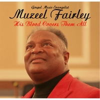 Muzeel Fairley | His Blood Covers Them All