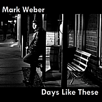 Mark Weber | Days Like These