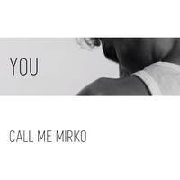Call Me Mirko You Cd Baby Music Store