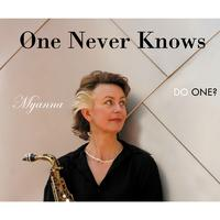 MYANNA: One Never Knows, Do One?
