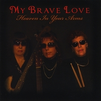 My Brave Love | Heaven in Your Arms