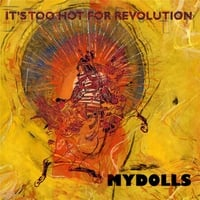 Mydolls | It's Too Hot for Revolution