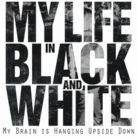 My Life in Black and White | My Brain Is Hanging Upside Down (Bonzo Goes to Bitburg)