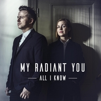 My Radiant You | All I Know