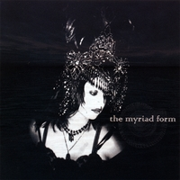 THE MYRIAD FORM: The Myriad Form