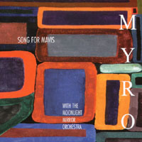 Myro with the Moonlight Mirror Orchestra | Song For mavis