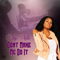 Mys Niki | Don't Make Me Do It