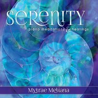 Mytrae Meliana | Serenity: Piano Meditations and Healings