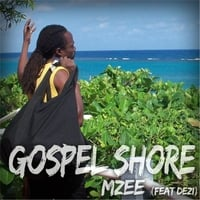 Mzee | Gospel Shore (Feat Dezi)