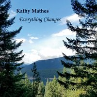 Kathy Mathes | Everything Changes