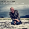 Nacho Goberna: Ayer Me Quité la Vida