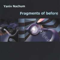 Yaniv Nachum | Fragments of Before