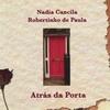 NADIA CANCILA E ROBERTINHO DE PAULA: Atras Da Porta