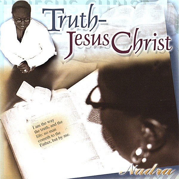 Nadra | Truth~Jesus Christ | CD Baby Music Store