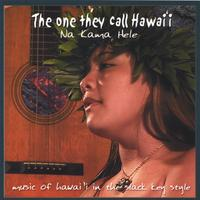 Na Kama Hele | The One They Call Hawaii