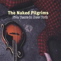 The Naked Pilgrims | Five Years In New York