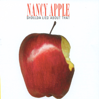 Nancy Apple | Shoulda Lied About That