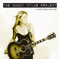 The Nancy Atlas Project | It Aint That Way Now