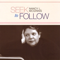 Nancy L. McGinnis | Seek to Follow