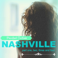 Barefoot Outlook: Nashville, Pt. 1, 2, 3 and 4 (Novel Soundtrack)