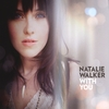 Natalie Walker: With You