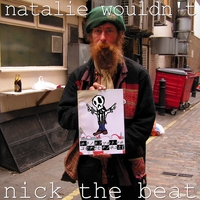 Natalie Wouldn't | Nick the Beat